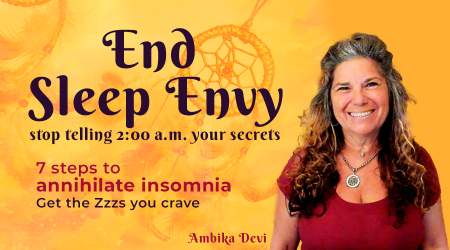 End Sleep Envy with Ambika Devi